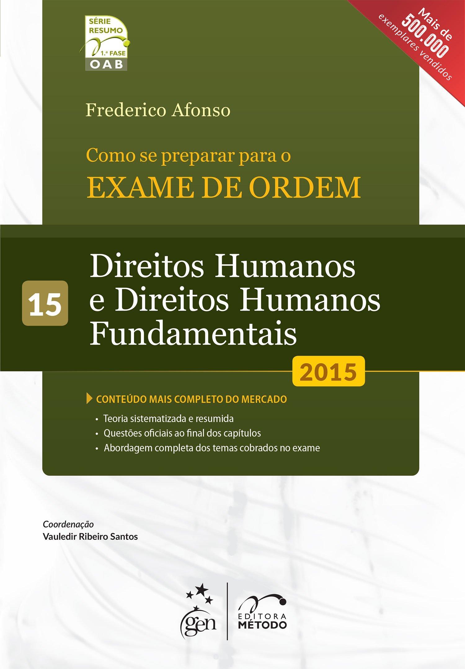 Download OAB. Como Se Preparar Para o Exame de Ordem. Direitos Humanos e Direitos Humanos Fundamentais - Volume 15. Série Resumo 1ª Fase PDF