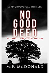No Good Deed: A Psychological Thriller (The Mark Taylor Series Book 1) Kindle Edition