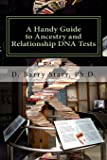 A Handy Guide to Ancestry and Relationship DNA Tests