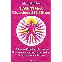 Tao Yoga Eisenhemd Chi Kung. Schutz und Stärkung der Organe. Verwurzelung mit der Erde