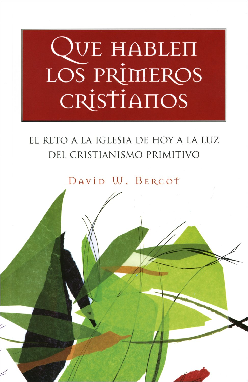 Que Hablen Los Primeros Cristianos (Spanish Edition) ebook