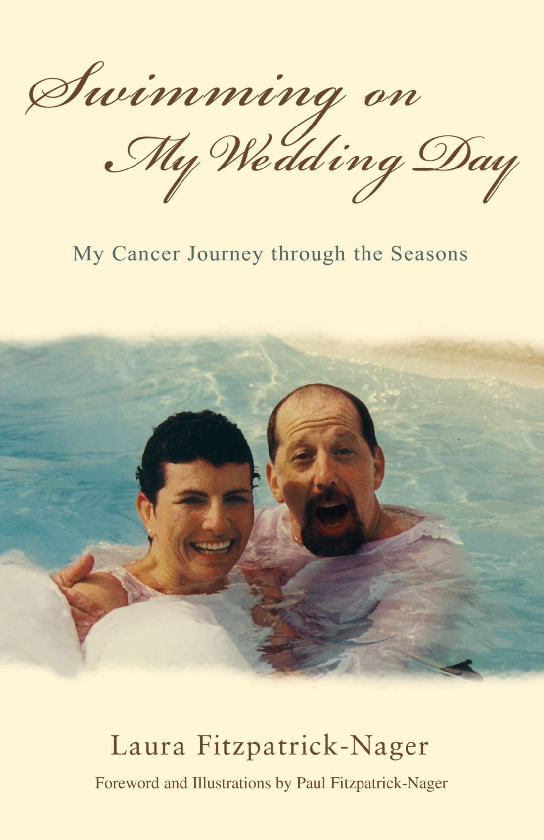 Swimming on My Wedding Day: My Cancer Journey through the Seasons