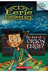The End of Orson Eerie? A Branches Book (Eerie Elementary #10) Paperback
