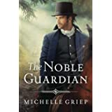 The Noble Guardian (The Bow Street Runners Trilogy)