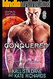 Conquered: A Dark Sci-Fi Romance (Centauri Captives Book 4)