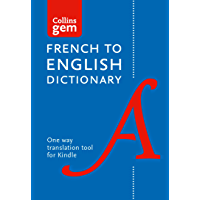 Collins French to English (One Way) Gem Dictionary: Trusted support for learning (Collins Gem) (French Edition)