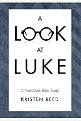 A Look At Luke: A Four-Week Bible Study Paperback
