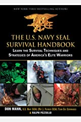 The U.S. Navy SEAL Survival Handbook: Learn the Survival Techniques and Strategies of America's Elite Warriors Kindle Edition