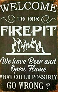 Welcome to Our Fire-Pit Tin Metal Sign Funny Metal Sign Bar Wall Decorative Sign Art 8x12 Inch