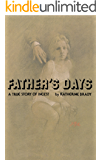 Father's Days: A True Story of Incest