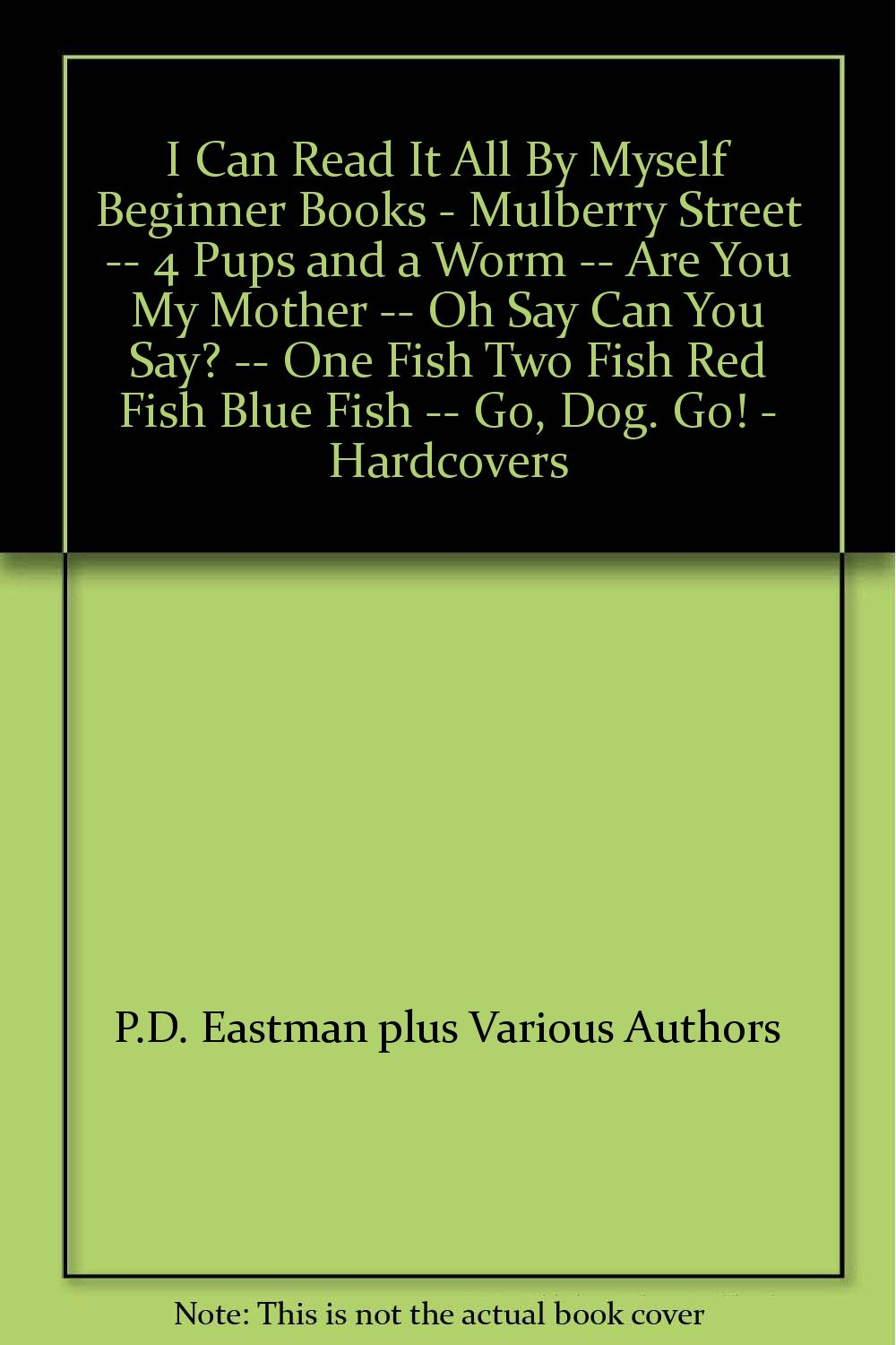 I Can Read It All By Myself Beginner Books - Mulberry Street -- 4 Pups and a  Worm -- Are You My Mother -- Oh Say Can You Say? -- One Fish Two Fish Red  ...
