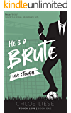 He's a Brute (Tough Love Book 1)