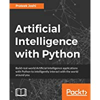 Artificial Intelligence with Python: A Comprehensive Guide to Building Intelligent Apps for Python Beginners and…