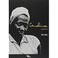 Carolina - Uma Biografia