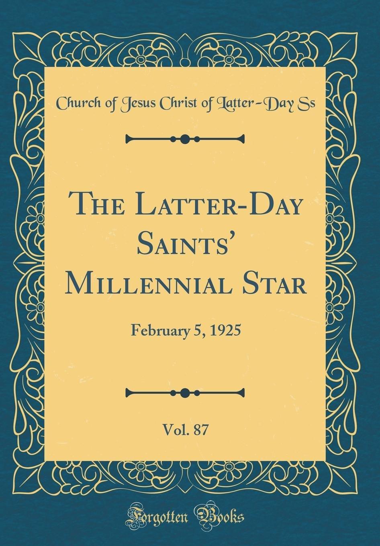 Download The Latter-Day Saints' Millennial Star, Vol. 87: February 5, 1925 (Classic Reprint) PDF