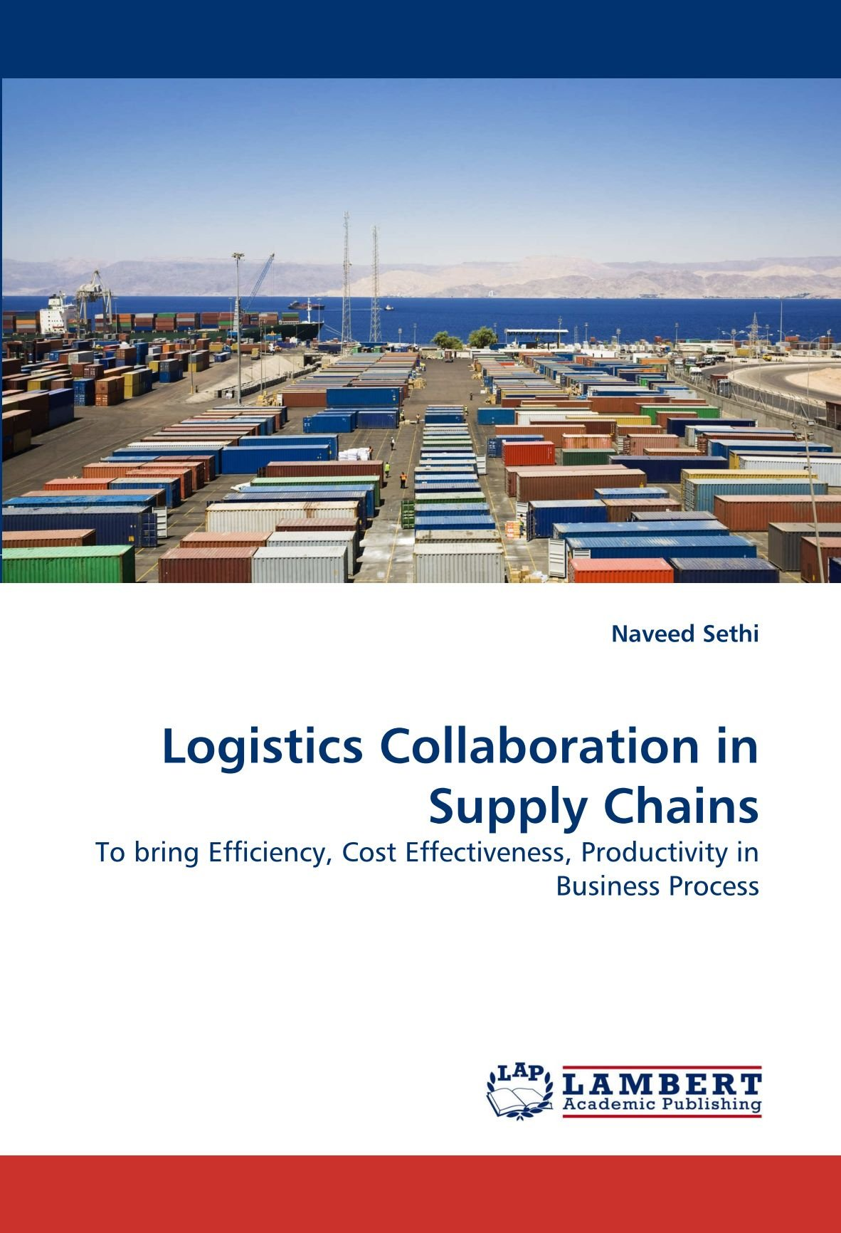 Logistics Collaboration in Supply Chains: To bring Efficiency, Cost Effectiveness, Productivity in Business Process ebook