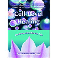 Cell-Level Healing: The Bridge from Soul to Cell