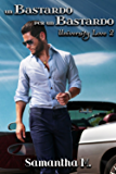 Un Bastardo per un Bastardo (University Love Vol. 2)