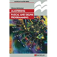 Mastering Pascal and Delphi Programming (Palgrave Master Series (Computing))