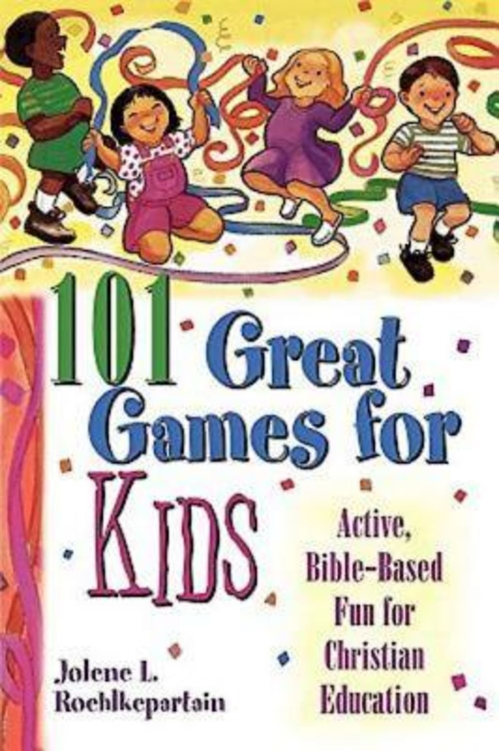 Download 101 Great Games for Kids: Active, Bible-Based Fun for Christian Education pdf epub