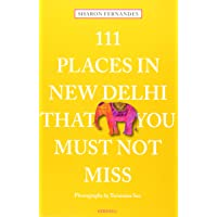 111 Places in New Dehli That You Must Not Miss (111 Places/Shops)
