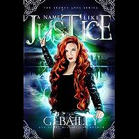 A Name Like Justice: A Urban Fantasy Reverse Harem Romance (The Secret Gods Series Book 2) (English Edition)