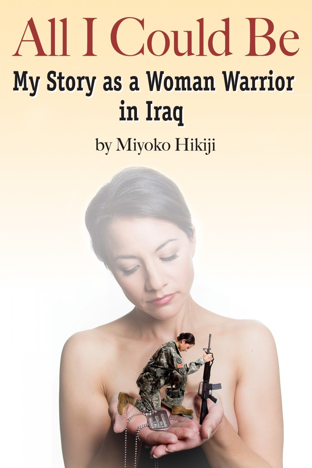 Download All I Could Be: The Story of a Woman Warrior in Iraq PDF