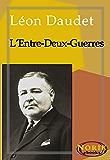 L'Entre-Deux-Guerres (SOUVENIRS DES MILIEUX LITTÉRAIRES, POLITIQUES, ARTISTIQUES ET MÉDICAUX t. 3)