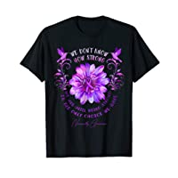 NEUROPATHY AWARENESS Flower We Don't Know How Strong We Are T-Shirt