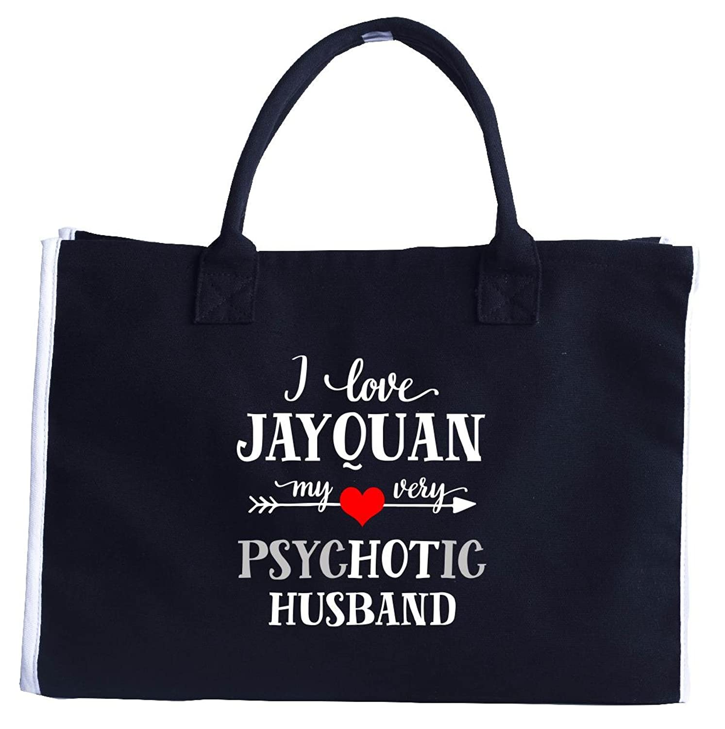I Love Jayquan My Very Psychotic Husband. Gift For Her - Fashion Tote Bag