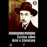 Obra Completa de Fernando Pessoa V: Escritos sobre Arte e Literatura (Edição Definitiva)