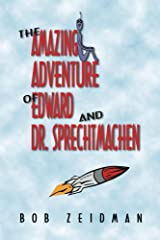 The Amazing Adventure of Edward and Dr. Sprechtmachen Kindle Edition