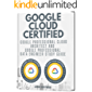 GOOGLE CLOUD CERTIFIED: Google Professional Cloud Architect and Google Professional Data Engineer study guide - 2 books…