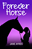 Forever Horse: The Complete Trilogy