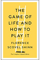 The Game of Life and How to Play It: The Complete Original Edition Kindle Edition