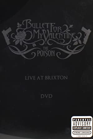Amazon Com Poison Bullet For My Valentine Live At Brixton