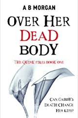 Over Her Dead Body (The Quirk Files Book 1) Kindle Edition
