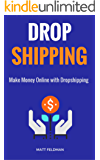 Dropshipping: Make Money Online with Dropshipping (English Edition)