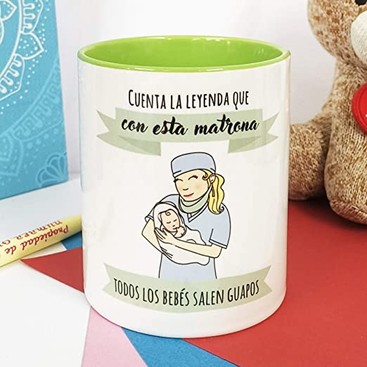 Taza frase y dibujo divertido La Mente es Maravillosa Regalo para Matrona Cuenta la leyenda que con esta matrona todos los beb/és salen guapos