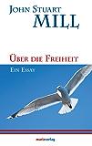Über die Freiheit: Ein Essay. Aus dem Englischen übersetzt von David Haek (Kleine philosophische Reihe)