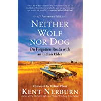 Neither Wolf nor Dog, 25th Anniversary Edition