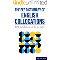 The Pep Dictionary of English Collocations: 5000+ Useful Collocations for Everyday English