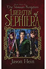 Liberation of Sephiera: The Varsian Kingdom, Book three (The Varsian Kingdom Series 3) Kindle Edition