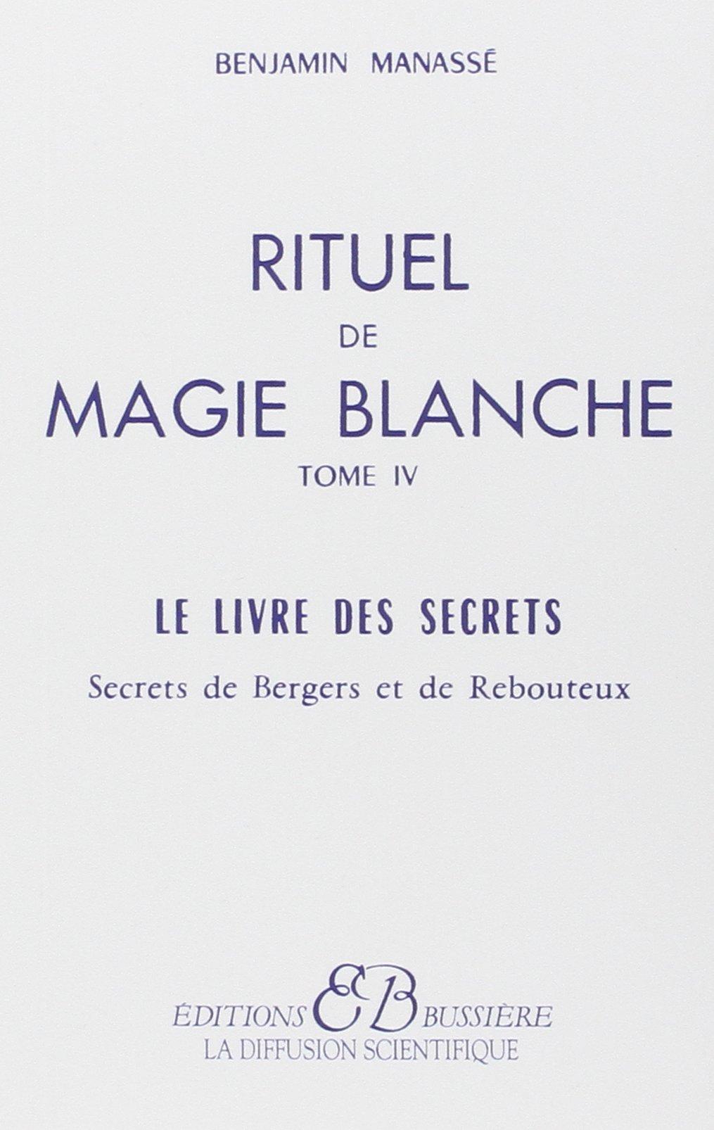 Rituel de magie blanche, tome 4 : Le livre des secrets (Diffusion Scien)