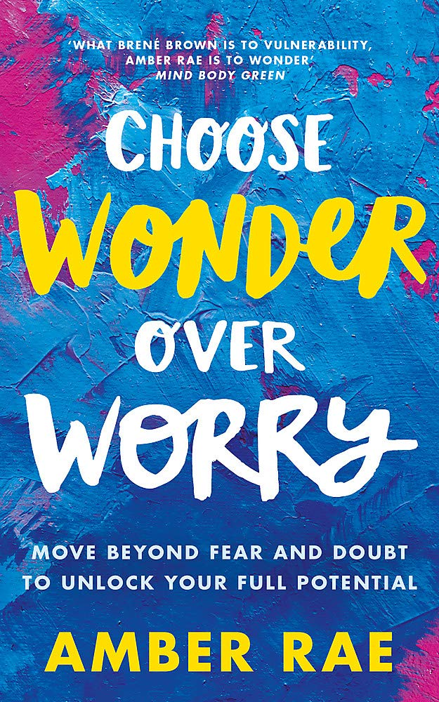 Choose Wonder Over Worry  Move Beyond Fear and Doubt to Unlock Your Full  Potential Paperback – January 1 00c77accc
