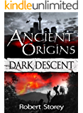 Ancient Origins (Dark Descent): Book 2 of Ancient Origins