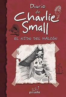 Diario de Charlie Small 11. El nido del halcon (Diario de Charlie Small /