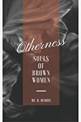 OTHERNESS: SOULS OF BROWN WOMEN Kindle Edition