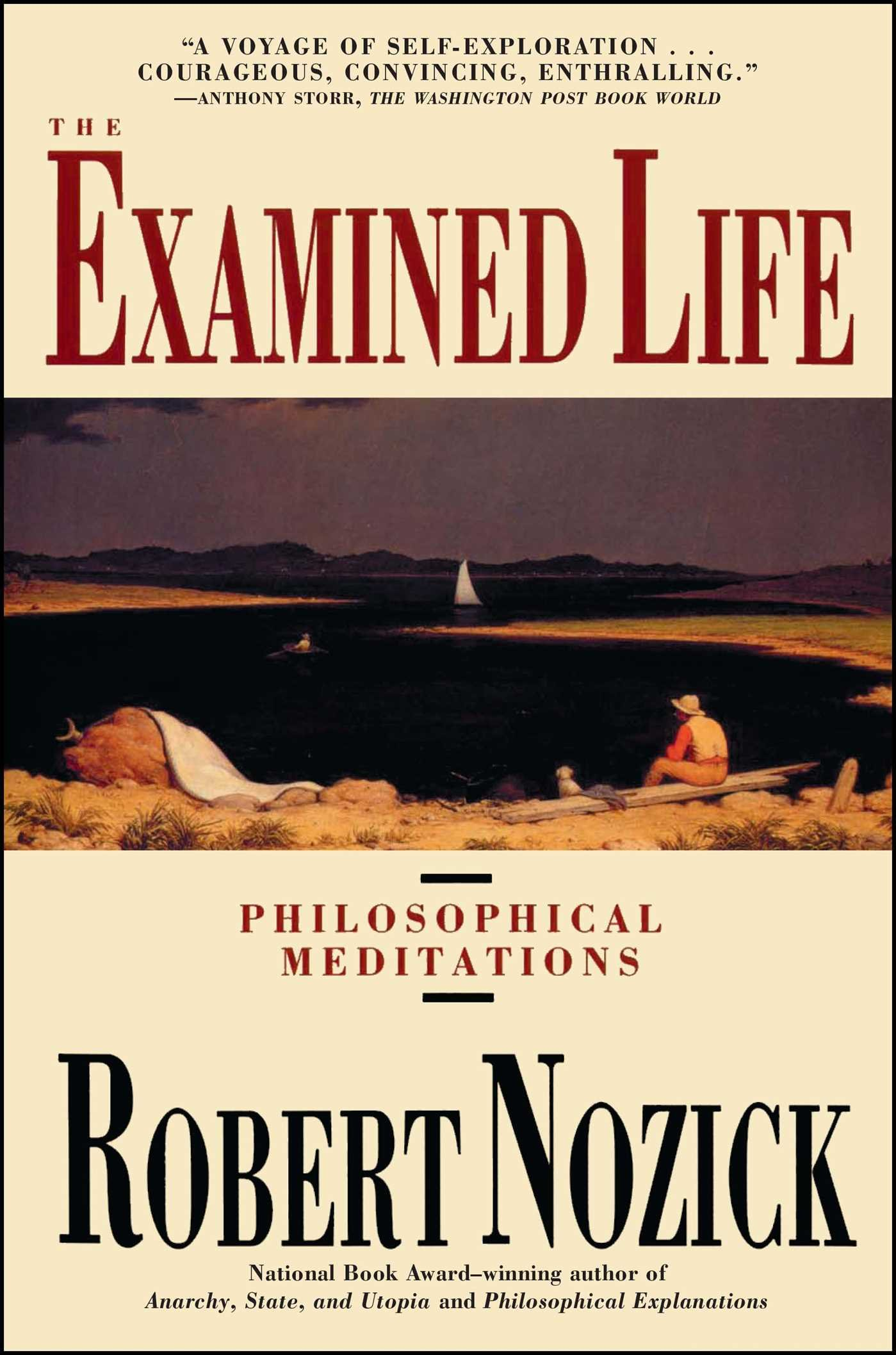 The Examined Life >> The Examined Life Philosophical Meditations Robert Nozick