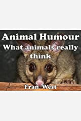 Animal Humour: What animals really think Kindle Edition
